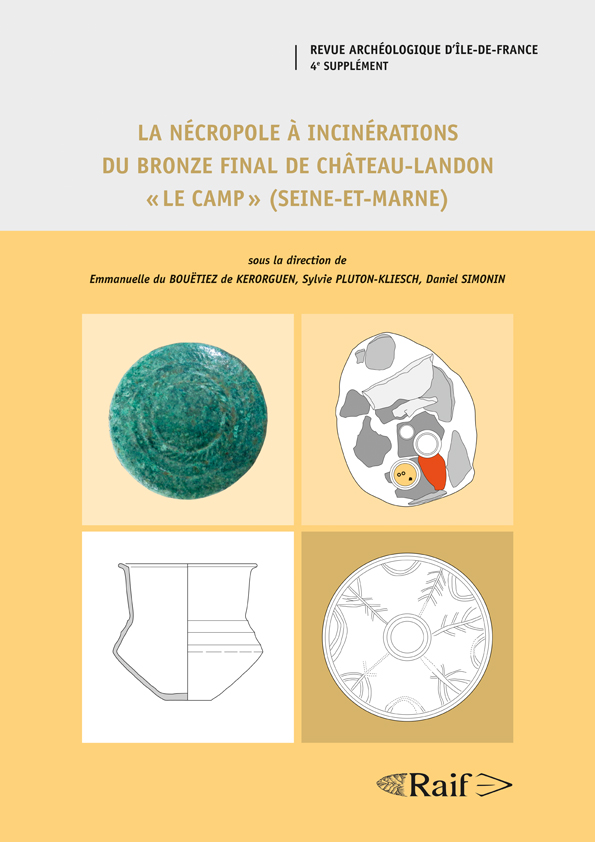 LA NÉCROPOLE À INCINÉRATIONS DU BRONZE FINAL DE CHÂTEAU-LANDON